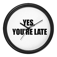 """Yes, You're Late"" Clock"